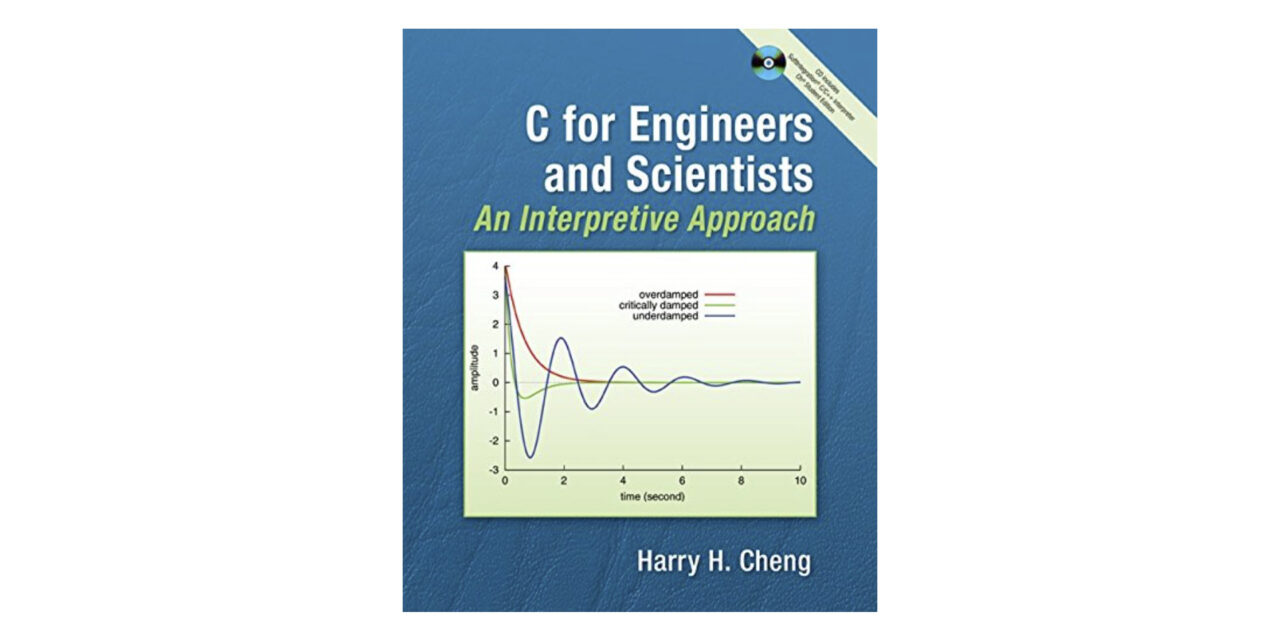 C For Engineers & Scientists, An Interpretive Approach with Companion CD
