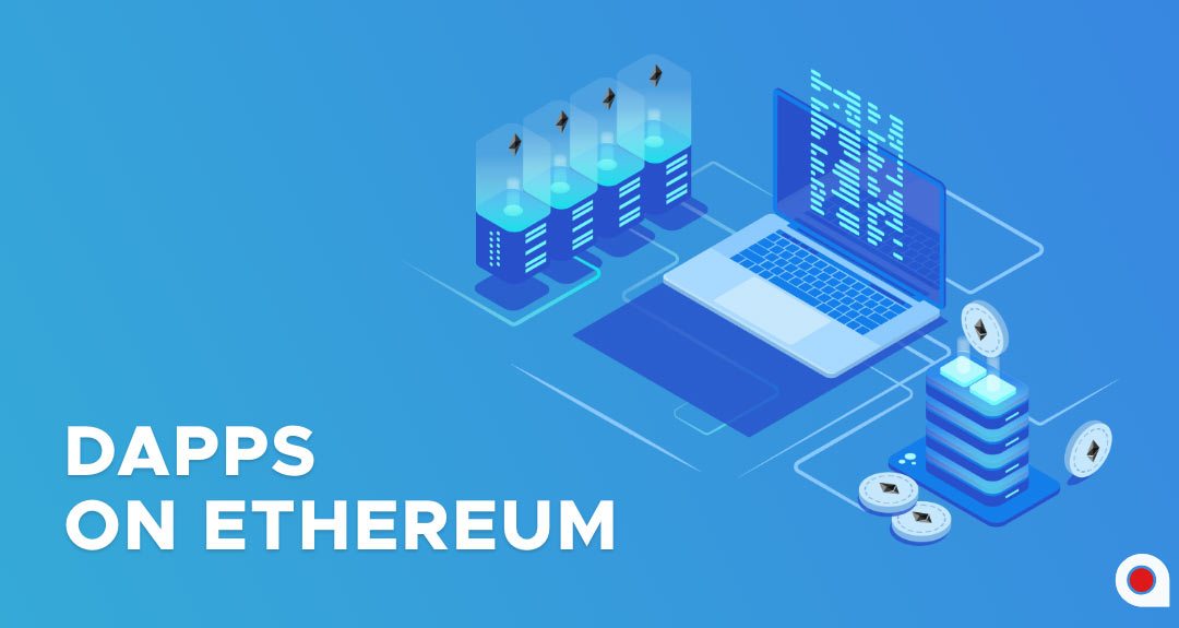 What You Need to Know About Ethereum Based Dapps