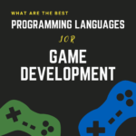 What Are The Best Programming Languages for Game Development?