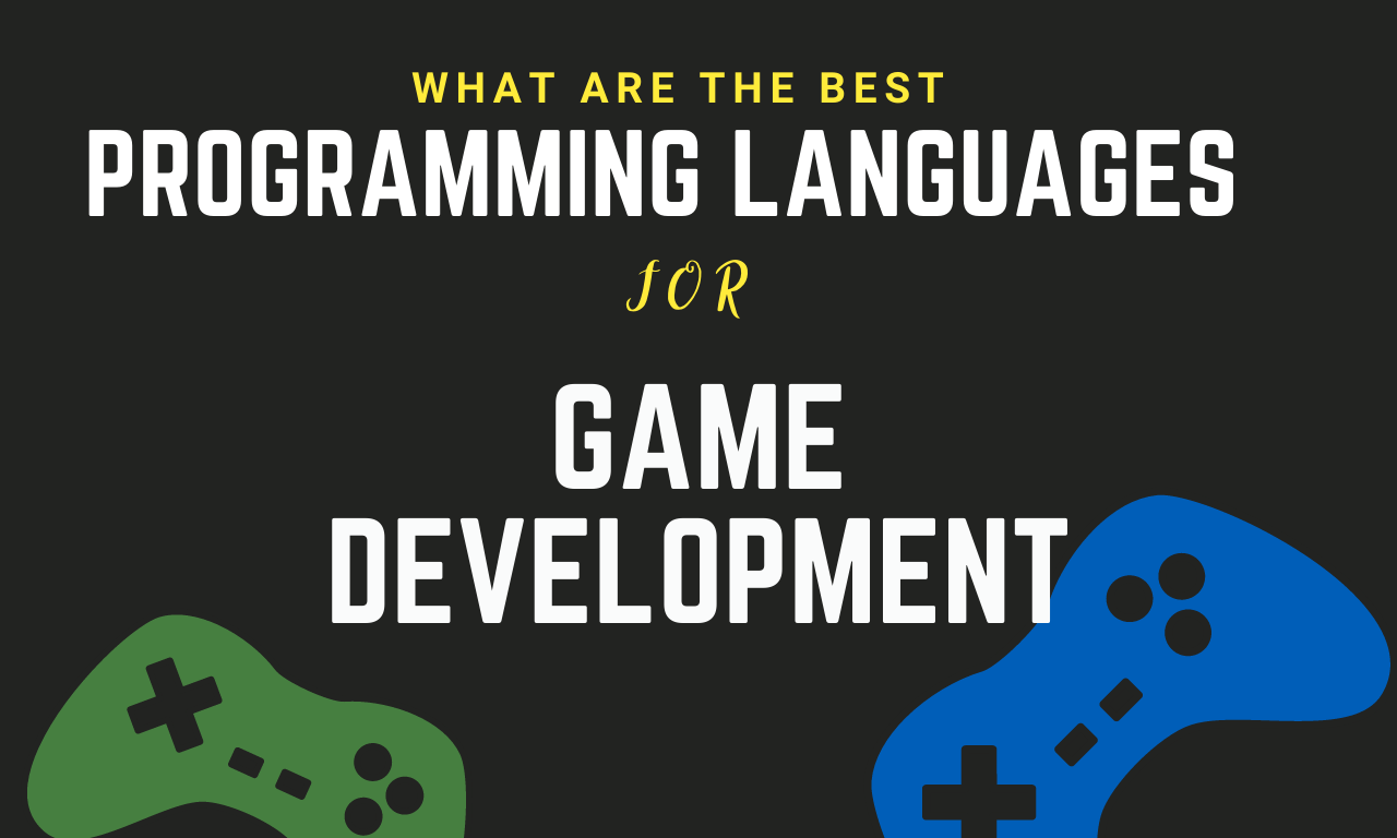 What are Best Programming Languages for Game Development