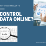 Why Is It Difficult to Control Data Online?