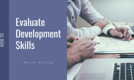 How to Evaluate Development Skills While Hiring