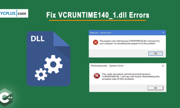 How to Fix VCRUNTIME140_1.dll Library Errors?