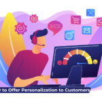 How to Offer Personalization to Your Customers