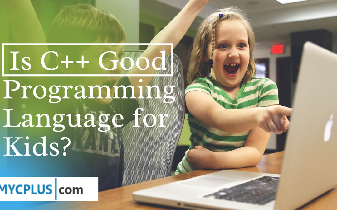 Is C++ a Good Programming Language for Kids?